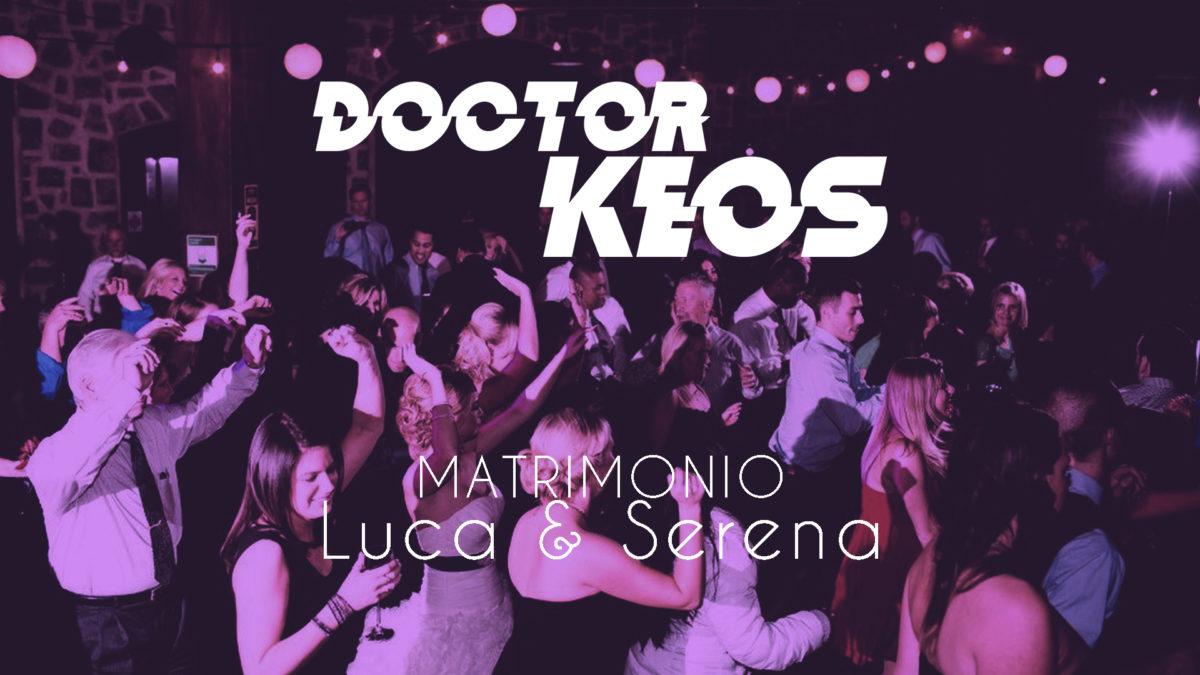 Doctor Keos – DJ set @Tenuta delle grazie – Matrimonio Luca & Serena